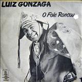 Luiz Gonzaga - O Fole Roncou - Vol.02