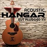Hangar - Acoustic, But Plugged In