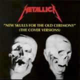 Metallica - New Skulls For The Old Ceremony