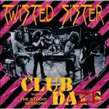 Twisted Sister - Club Daze