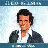 Julio Iglesias - A Mis 33 Años