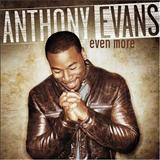 Anthony Evans - Even More