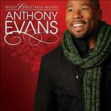 Anthony Evans - What Christmas Means