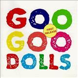 Goo Goo Dolls - First Release