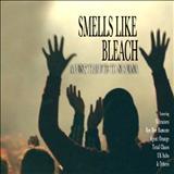 Nirvana - Smells Like Bleach - A Punk Tribute to Nirvana