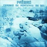 Beira-Mar - Paêbirú - Caminho da Montanha do Sol (Com Lula Côrtes)