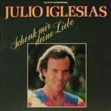Julio Iglesias - Schenk Mir Deine Liebe
