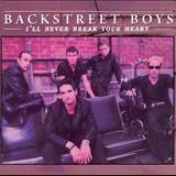 Backstreet Boys - Backstreet Boys - I'll Never Break Your Heart - Edição Limitada