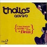 Thalles Roberto - Uma História escrita pelo dedo de Deus (CD 2)
