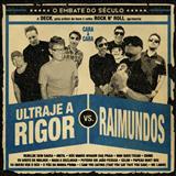 Ultraje A Rigor - Ultraje a Rigor vs. Raimundos