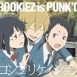 ROOKiEZ is PUNKD - Complication
