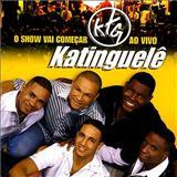 Katinguelê - O Show Vai Começar - Ao Vivo