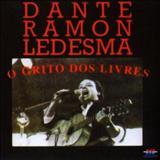 Dante Ramon Ledesma - O grito dos Livres