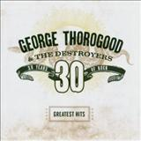 George Thorogood - Greatest Hits 30 Years of Rock