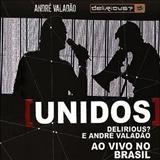 Andre Valadão - Unidos - Delirious? + André Valadão