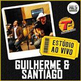 Guilherme e Santiago -  Estúdio Ao Vivo Transamérica Hits