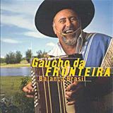 Gaucho da Fronteira - balança brasil