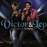 Victor e Léo - Victor & Leo – Ao Vivo Em Floripa