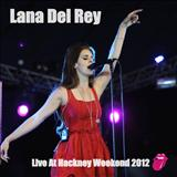 Lana Del Rey - Lana Del Rey - Live At Hackney Weekend 2012