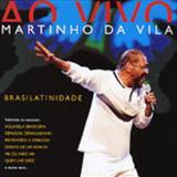 Martinho Da Vila - Ao Vivo Brasilatinidade