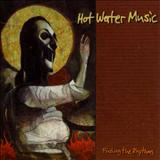 Hot Water Music - Finding the Rhythms