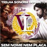 Sem Nome Nem Placa Trilha Sonora Do Gueto álbum Som13