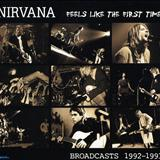 Nirvana - Feels Like The First Time: Broadcasts 1992-1993