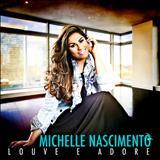 Michelle Nascimento - Louve e Adore