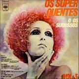 Os Super Quentes - Os Super Quentes E Os Sucessos - Vol 3
