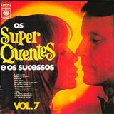 Os Super Quentes - Os Super Quentes E Os Sucessos - Vol 7