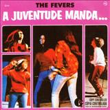 The Fevers - A Juventude Manda