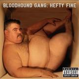 Bloodhound Gang - Hefty Fine