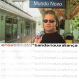 Eros Biondini - MUNDO NOVO