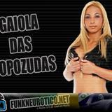 Gaiola Das Popozudas - Gaiola das Popozudas