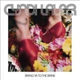 Cyndi Lauper - Bring Ya To The Brink