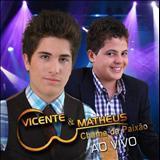 Vicente e Matheus - Vicente e Matheus - Chama da Paixão
