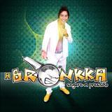 A Bronkka - A Bronkka Misturado ( Varios anos )