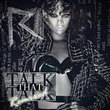 Rihanna - Thalk That Talk:Remixed