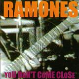 The Ramones - You Dont Come Close