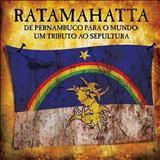 Sepultura - TRIBUTO AO SEPULTURA - Ratamahatta de Pernambuco para o Mundo