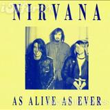 Nirvana - As Alive As Ever (bootleg)