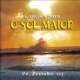 Padre Zezinho - Canções para o sol maior