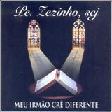 Padre Zezinho - Meu irmão crê diferente