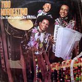 Trio Nordestino - Os Rouxinhos Da Bahia