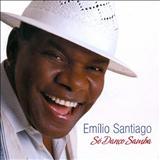 Emílio Santiago - Emilio Santiago So Danço  Samba