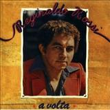 Reginaldo Rossi - A Volta - Reginaldo Rossi (Por Sergivan Azevedo)