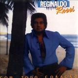 Reginaldo Rossi - Com todo coração - Reginaldo Rossi - (Por Sergivan Azevedo)