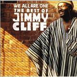 Jimmy Cliff - We All Are One : The Best Of Jimmy Cliff