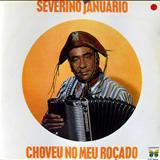 Severino Januário - Choveu No Meu Roçado (AMC)