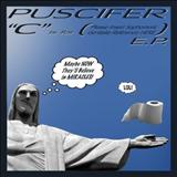 Puscifer - C Is for (Please Insert Sophomoric Genitalia Reference Here) (EP)